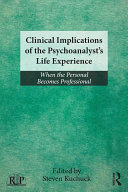 Clinical Implications of the Psychoanalyst's Life Experience