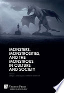 Monsters  Monstrosities  and the Monstrous in Culture and Society