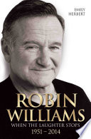 Robin Williams   When the Laughter Stops 1951 2014