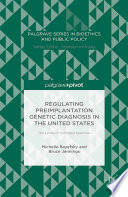Regulating Preimplantation Genetic Diagnosis In The United States Book PDF