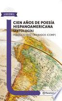 Cien años de poesía hispanoamericana (Antología)