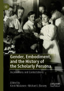 Gender, Embodiment, and the History of the Scholarly Persona Book