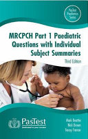 MRCPCH Part 1 Paediatric Questions with Individual Subject Summaries