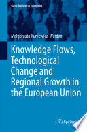 Knowledge Flows  Technological Change and Regional Growth in the European Union