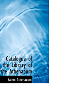 Catalogue of the Library of the Athenaeum