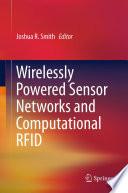 Wirelessly Powered Sensor Networks and Computational RFID