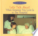 Let s Talk About When Someone You Love Is in the Hospital