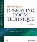 Berry & Kohn's Operating Room Technique - E-Book