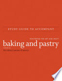 Study Guide to accompany Baking and Pastry  Mastering the Art and Craft