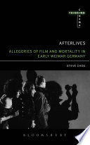 Afterlives: Allegories of Film and Mortality in Early Weimar Germany
