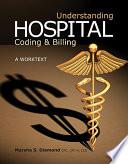 Understanding Hospital Coding and Billing: A Worktext