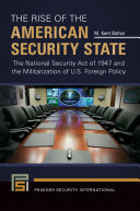 The Rise of the American Security State: The National Security Act of 1947 and the Militarization of U.S. Foreign Policy Pdf/ePub eBook