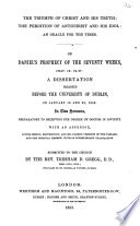 The Triumph of Christ and His Truth; the Perdition of Antichrist: an Oracle for the Times. On Daniel's Prophecy of the Seventy Weeks, Ch. Ix. 24-27. A Dissertation