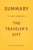 Summary of Andy Andrews's The Traveler's Gift by Milkyway Media [Pdf/ePub] eBook