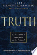 Truth  : A History and a Guide for the Perplexed