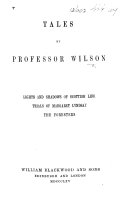 Tales ... Lights and Shadows of Scottish Life. Trials of Margaret Lyndsay. The Foresters