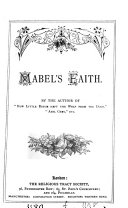 Mabel's faith, by the author of 'How little Bessie kept the wolf form the door' etc