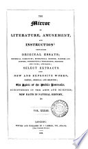 The Mirror of Literature Amusement and Instruction  VOL XXXIII