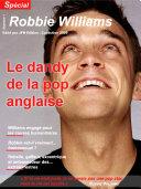 Robbie Williams - Le dandy de la pop anglaise
