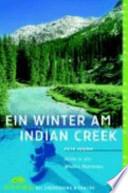 Ein Winter am Indian Creek  : allein in der Wildnis Montanas