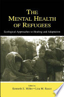 The Mental Health of Refugees