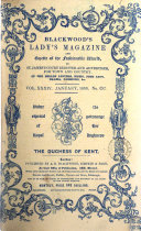 Blackwood's Lady's Magazine and Gazette of the Fashionable World, Or, St. James's Court-register of Belles Lettres, Fine Arts, Music, Drama, Fashions, &c
