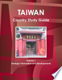 Taiwan Country Study Guide Volume 1 Strategic Information And Developments Book