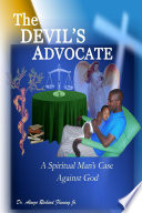 The Devil S Advocate A Spiritual Man S Case Against The Lord God