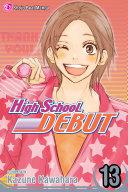 High School Debut  Vol  13