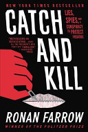 link to Catch and kill : lies, spies, and a conspiracy to protect predators in the TCC library catalog
