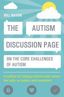 Cover of The Autism Discussion Page on the Core Challenges of Autism