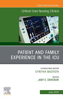 Patient and Family Experience in the ICU  An Issue of Critical Care Nursing Clinics of North America  E Book