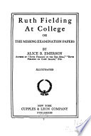 Ruth Fielding at College, Or, The Missing Examination Papers by Alice B. Emerson PDF