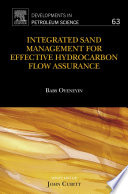 Integrated Sand Management For Effective Hydrocarbon Flow Assurance Book PDF