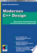 Modernes C++ Design  : generische Programmierung und Entwurfsmuster angewendet