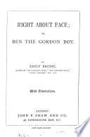 Right about face  or  Ben the Gordon boy