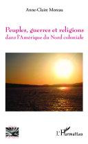 Peuples, guerres et religions dans l'Amérique du Nord coloniale [Pdf/ePub] eBook