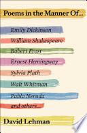 Poems in the manner of / David Lehman.