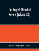 The English Historical Review Volume Xix