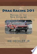 Drag Racing 201  : Racing in the New Economy