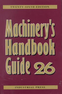 Guide to the Use of Tables and Formulas in Machinery's Handbook, 26th Edition