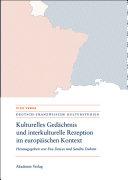 Kulturelles Gedächtnis und interkulturelle Rezeption im europäischen Kontext