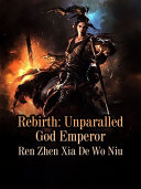 Rebirth  Unparalled God Emperor