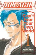 Bleach  Can   t Fear Your Own World  Vol  1
