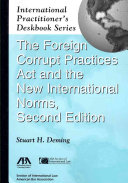 The Foreign Corrupt Practices Act and the New International Norms