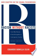 """""""Racism Without Racists: Color-blind Racism and the Persistence of Racial Inequality in the United States"""" by Eduardo Bonilla-Silva"""