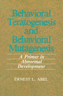 Behavioral Teratogenesis and Behavioral Mutagenesis ebook