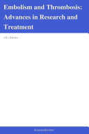 Embolism and Thrombosis: Advances in Research and Treatment: 2011 Edition Pdf/ePub eBook