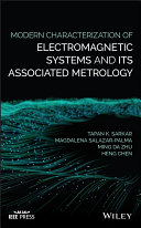 Modern Characterization of Electromagnetic Systems and its Associated Metrology
