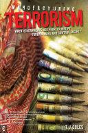 Manufacturing Terrorism